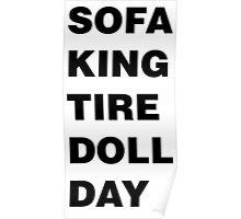 Sofa King Tired Poster
