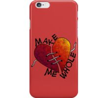 Hey you... Make me whole! iPhone Case/Skin