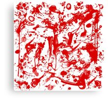 Blood, blood, blood Canvas Print