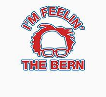 I'm Feelin' The Bern, Vote for Bernie Sanders Unisex T-Shirt