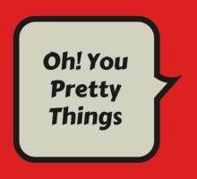 oh! you pretty things by IdeasForArtists