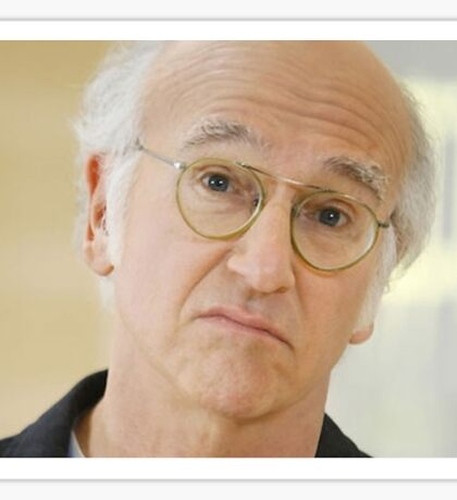 Eh Curb your Larry David Sticker