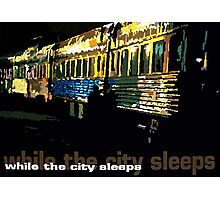 While the city sleeps Photographic Print