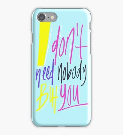 Nobody but You iPhone Case/Skin