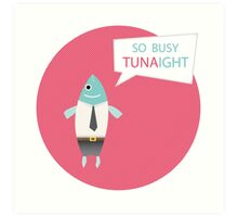 Mr. Tuna says Art Print