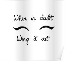 Eyeliner Make up- when in doubt, wing it out Poster