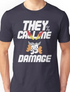 They Call Me Damage Unisex T-Shirt