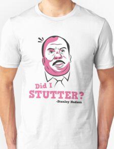 Stanley Hudson - Did I Stutter? Unisex T-Shirt