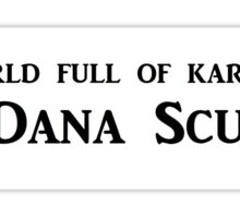In a world of Kardashians, be Dana Scully Sticker