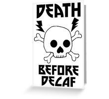 Death Before Decaf Skull Greeting Card