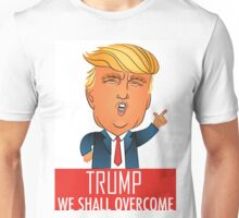 Donald Trump We Shall Overcome Presidential Election 2016 Unisex T-Shirt