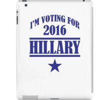 I AM VOTING FOR HILLARY iPad Case/Skin