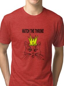 Watch The Throne- Cat Design Tri-blend T-Shirt