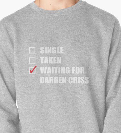 Waiting For Darren Criss Pullover