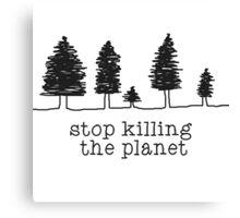 'Stop Killing The Planet' Sketch Print Canvas Print