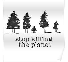 'Stop Killing The Planet' Sketch Print Poster