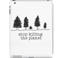 'Stop Killing The Planet' Sketch Print iPad Case/Skin