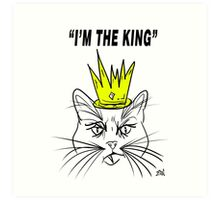I'm The king - Cat Design Art Print
