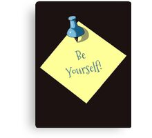 Memo: Reminder: Be Yourself, Realism Art Canvas Print