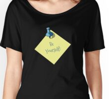 Memo: Reminder: Be Yourself, Realism Art Women's Relaxed Fit T-Shirt