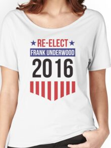Re-Elect Frank Underwood 2020 - Badge Women's Relaxed Fit T-Shirt