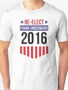 Re-Elect Frank Underwood 2020 - Badge Unisex T-Shirt