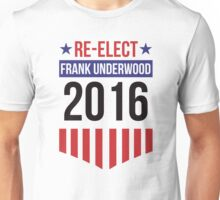 Re-Elect Frank Underwood 2020 - Badge Unisex T-Shirt