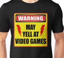 Warning! May yell at videogames. Unisex T-Shirt