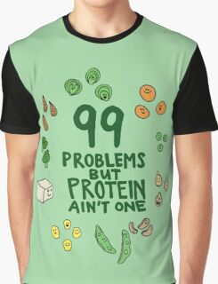 99 problems but protein ain't one Graphic T-Shirt