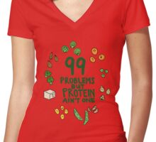 99 problems but protein ain't one Women's Fitted V-Neck T-Shirt