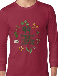 99 problems but protein ain't one Long Sleeve T-Shirt