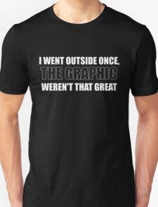 I Went Outside Once (Dark Version) T-Shirt
