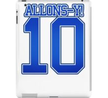 Allons-Y 10 iPad Case/Skin