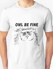 Owl Be Fine - Owl Design T-Shirt