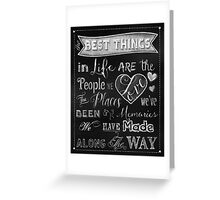 The Best Things in Life chalkboard art Greeting Card