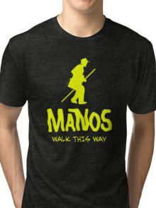 Manos - Torgo says walk this way Tri-blend T-Shirt