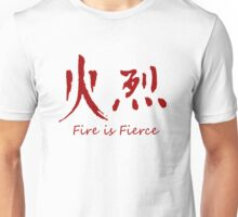 Fire is Fierce Unisex T-Shirt
