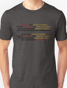 Istanbul not Constantinople Unisex T-Shirt