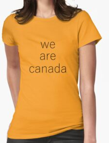 WE ARE CANADA Womens Fitted T-Shirt