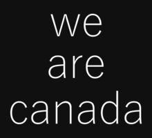 WE ARE CANADA White Text by wearecanada