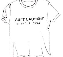 Aint´t Laurent  by whatkimydid