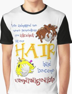 Our Hair had Become Unmanageable Graphic T-Shirt