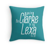 you're the clarke to my lexa Throw Pillow