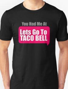 Lets Go To TACO BELL Funny Men's T-Shirt T-Shirt