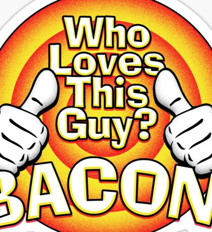 Bacon loves you too Sticker