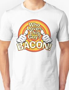 Bacon loves you too T-Shirt