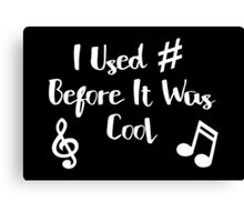 I Used # Before It Was Cool - Music Lovers! Canvas Print