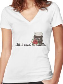 All i need is nutella  Women's Fitted V-Neck T-Shirt
