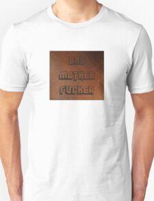 BAD MOTHER FUCKER 1 T-Shirt