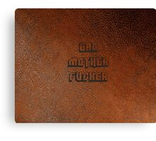 BAD MOTHER FUCKER Leather 2 Canvas Print